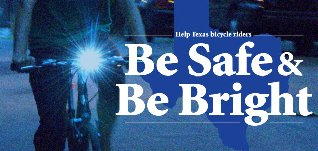 Be Safe Be Bright – BikeTexas Bike Lights