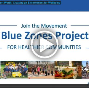 Blue Zones Project Fort Worth: Creating an Environment for Wellbeing