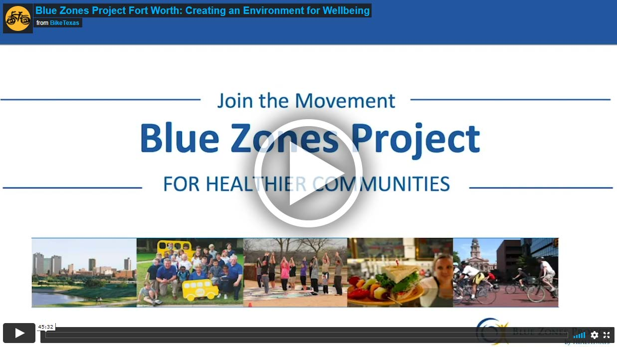 Video - Blue Zones Project Fort Worth: Creating an Environment for Wellbeing