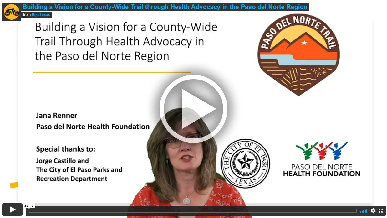Video - Building a Vision for a County-Wide Trail through Health Advocacy in the Paso del Norte Region