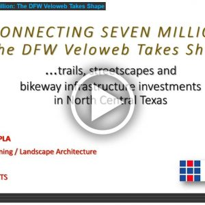 Connecting Seven Million: The DFW Veloweb Takes Shape