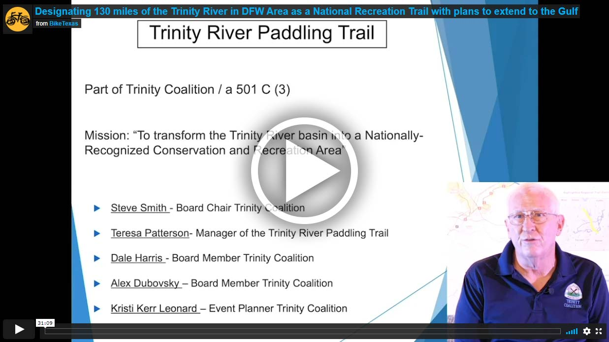 Video - Designating 130 miles of the Trinity River in DFW Area as a National Recreation Trail with plans to extend to the Gulf