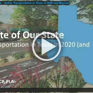 The State of Our State – Active Transportation in Texas in 2020