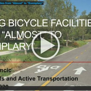 "Taking Bicycle Facilities from ""Almost"" to ""Exemplary"""