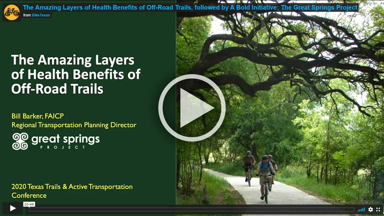 Video - The Amazing Layers of Health Benefits of Off-Road Trails, followed by A Bold Initiative: The Great Springs Project