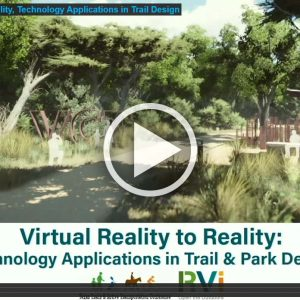 Virtual Reality to Reality, Technology Applications in Trail Design