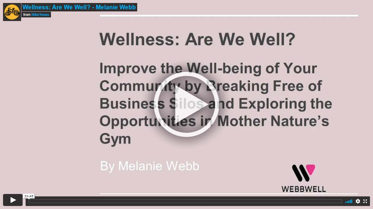 Video - Wellness: Are We Well? Improve the Well-being of Your Community by Breaking Free of Business Silos and Exploring the Opportunities in Mother Nature's Gym